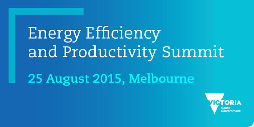 Energy Efficiency and Productivity Summit 25 August 2015, Melbourne